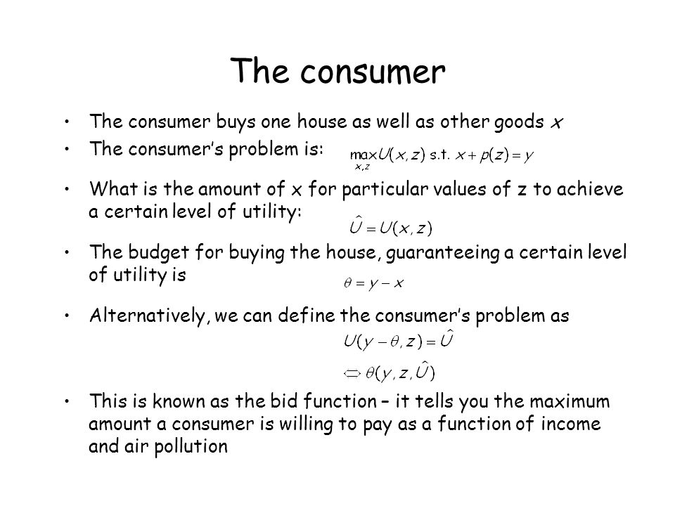 The consumer The consumer buys one house as well as other goods x