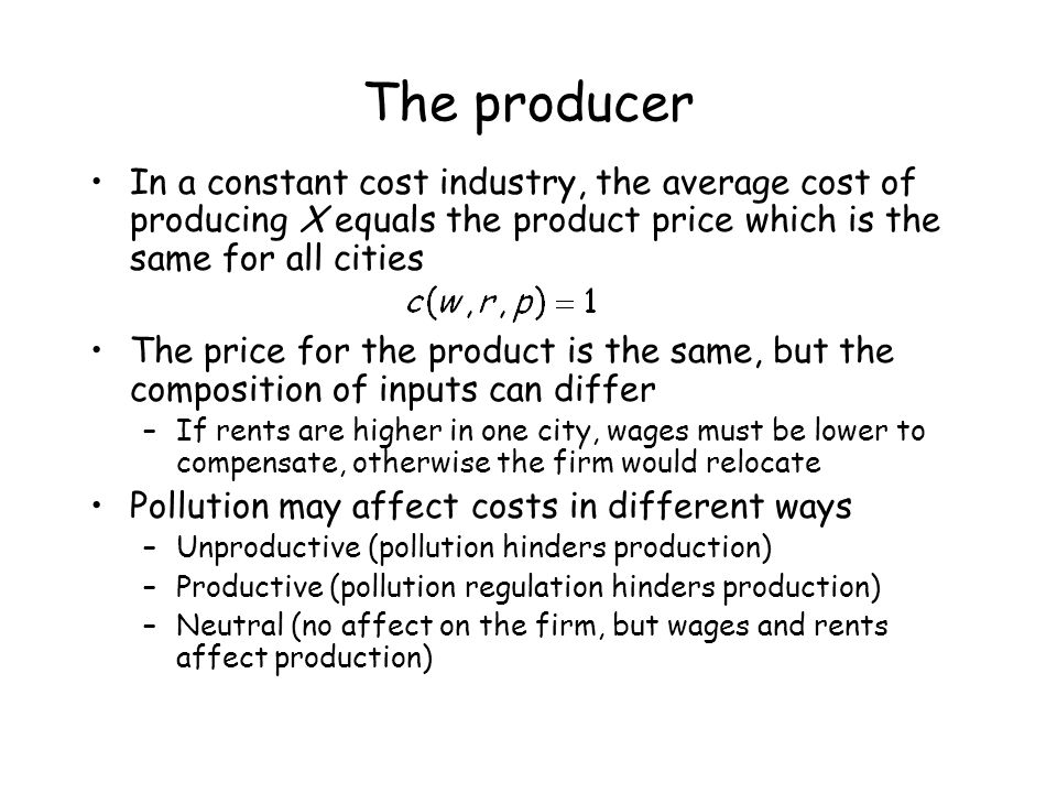 The producer In a constant cost industry, the average cost of producing X equals the product price which is the same for all cities.