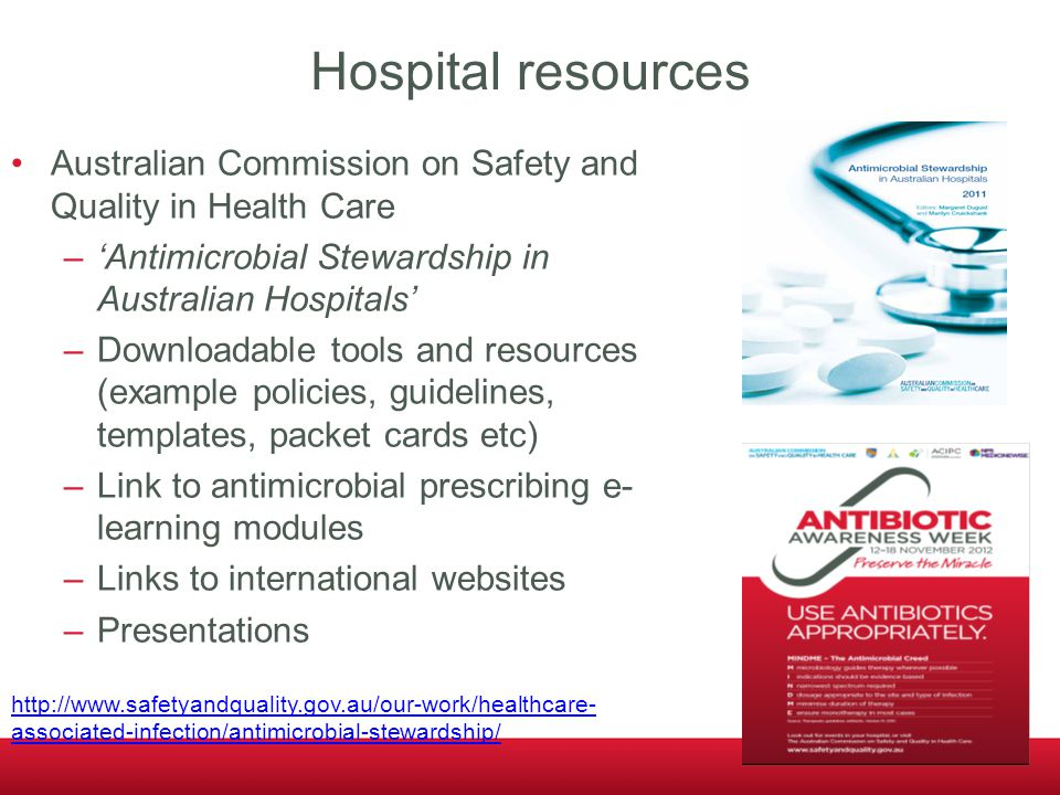 Hospital resources Australian Commission on Safety and Quality in Health Care. 'Antimicrobial Stewardship in Australian Hospitals'