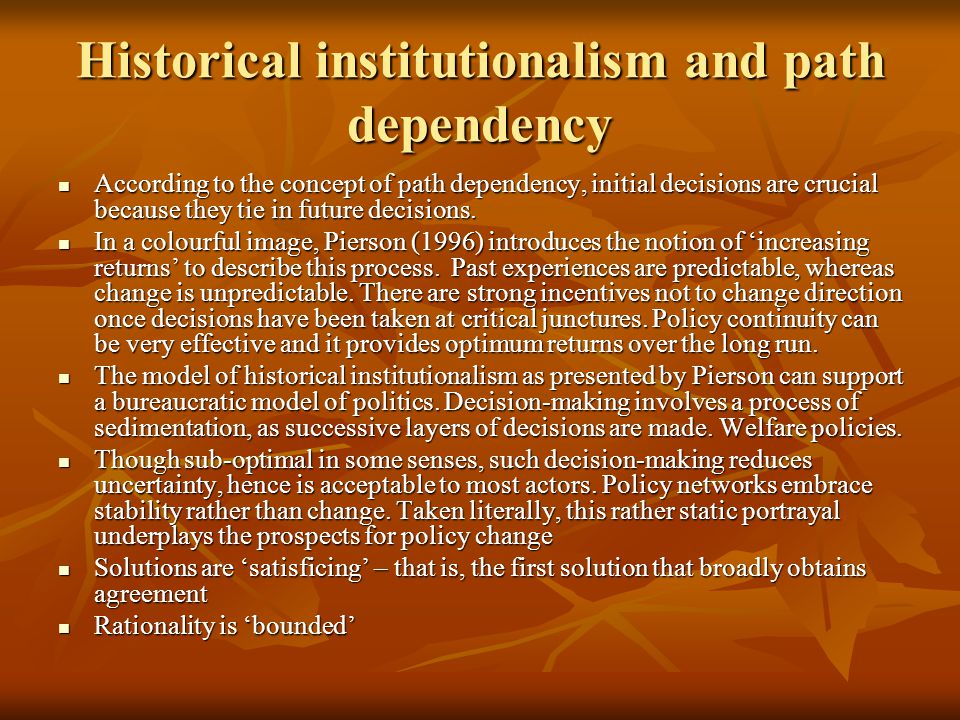 Historical institutionalism and path dependency