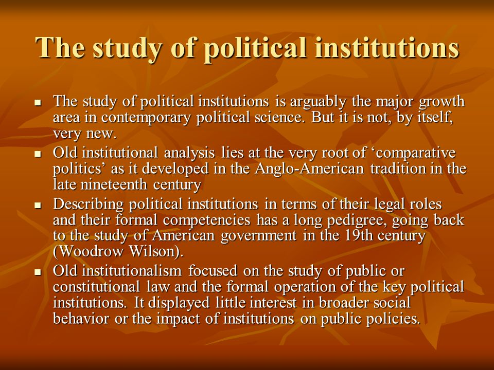 The study of political institutions