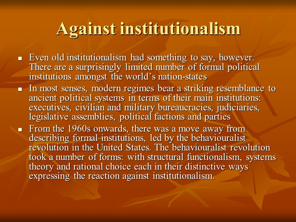 Against institutionalism