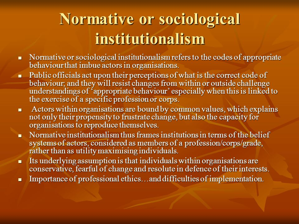 Normative or sociological institutionalism