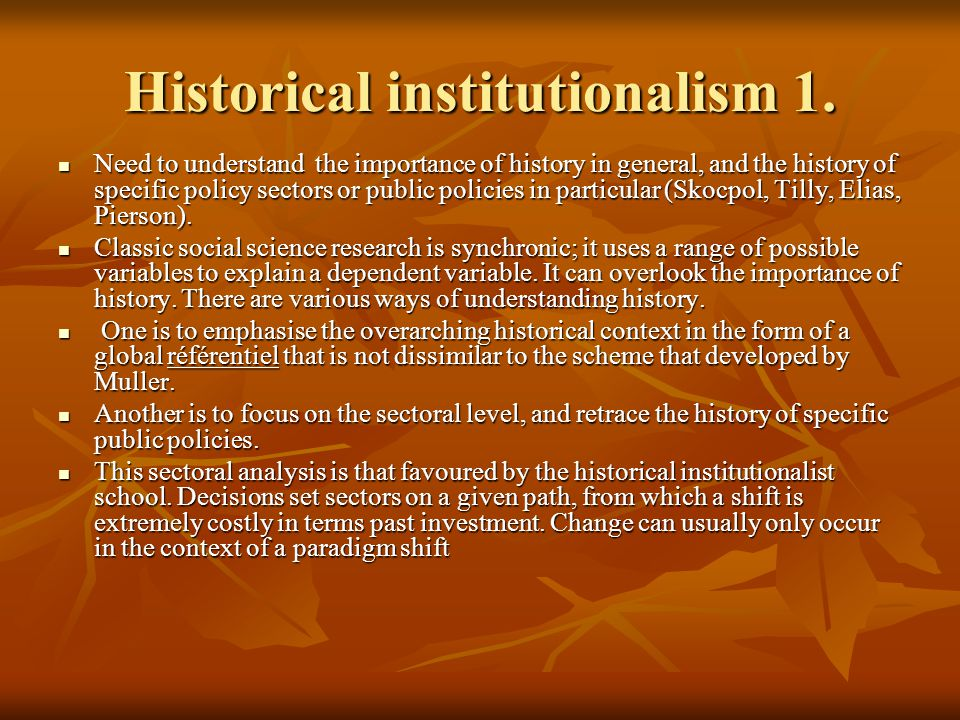 Historical institutionalism 1.