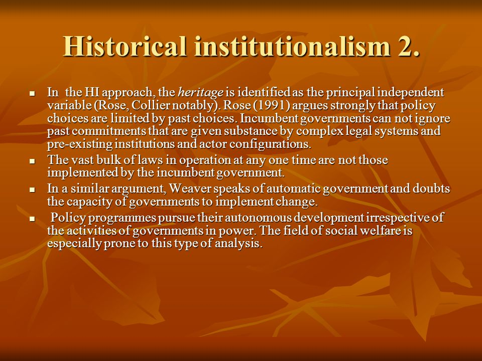 Historical institutionalism 2.