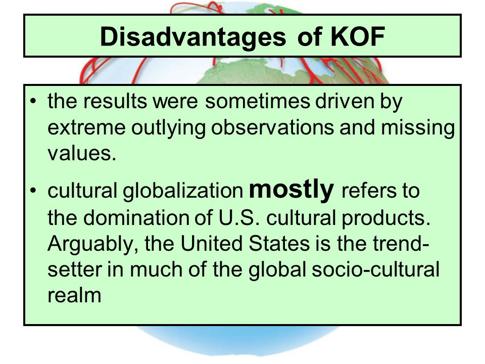 Disadvantages of KOF the results were sometimes driven by extreme outlying observations and missing values.