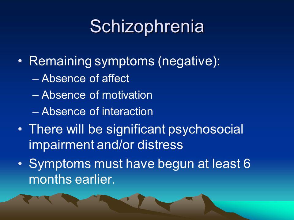 Schizophrenia Remaining symptoms (negative):