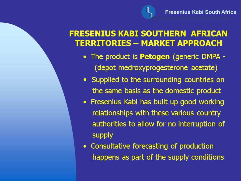 FRESENIUS KABI SOUTHERN AFRICAN TERRITORIES – MARKET APPROACH