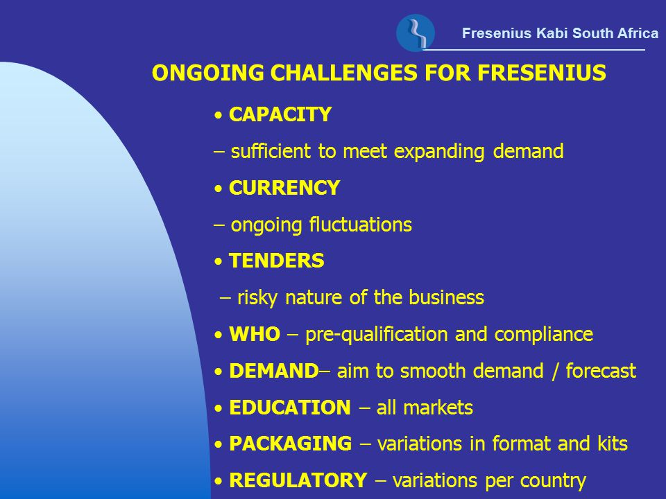 ONGOING CHALLENGES FOR FRESENIUS