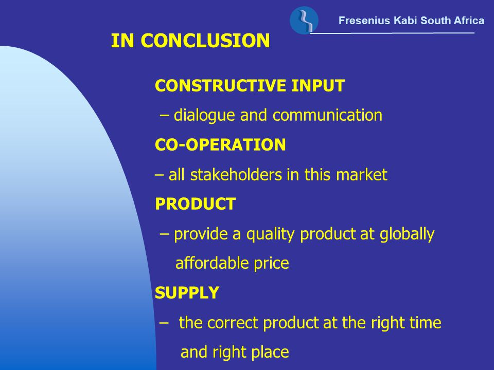 IN CONCLUSION CONSTRUCTIVE INPUT – dialogue and communication