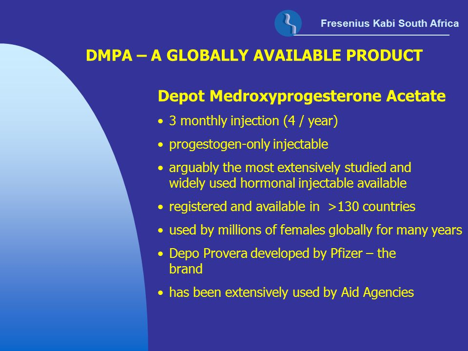 DMPA – A GLOBALLY AVAILABLE PRODUCT