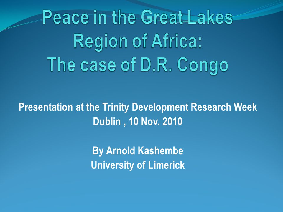 Peace in the Great Lakes Region of Africa: The case of D.R. Congo