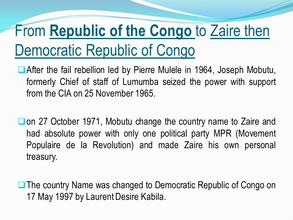 From Republic of the Congo to Zaire then Democratic Republic of Congo