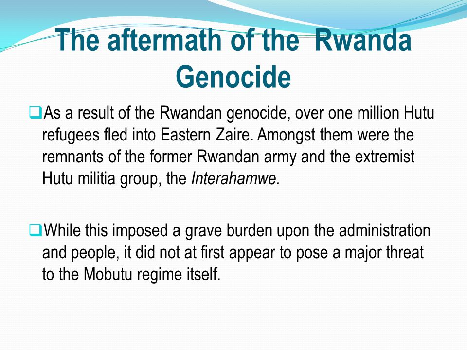 The aftermath of the Rwanda Genocide