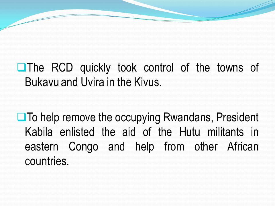 The RCD quickly took control of the towns of Bukavu and Uvira in the Kivus.