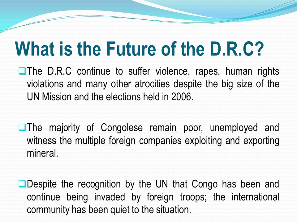 What is the Future of the D.R.C