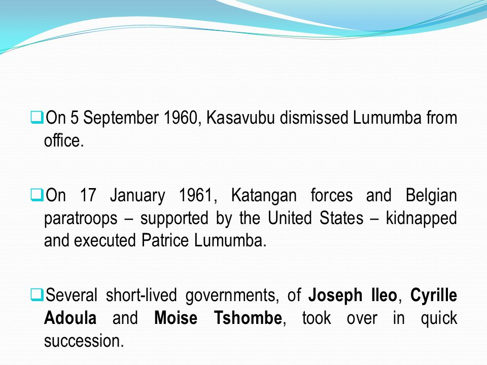 On 5 September 1960, Kasavubu dismissed Lumumba from office.