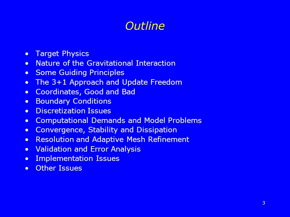 Outline Target Physics Nature of the Gravitational Interaction