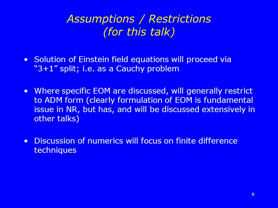 Assumptions / Restrictions (for this talk)