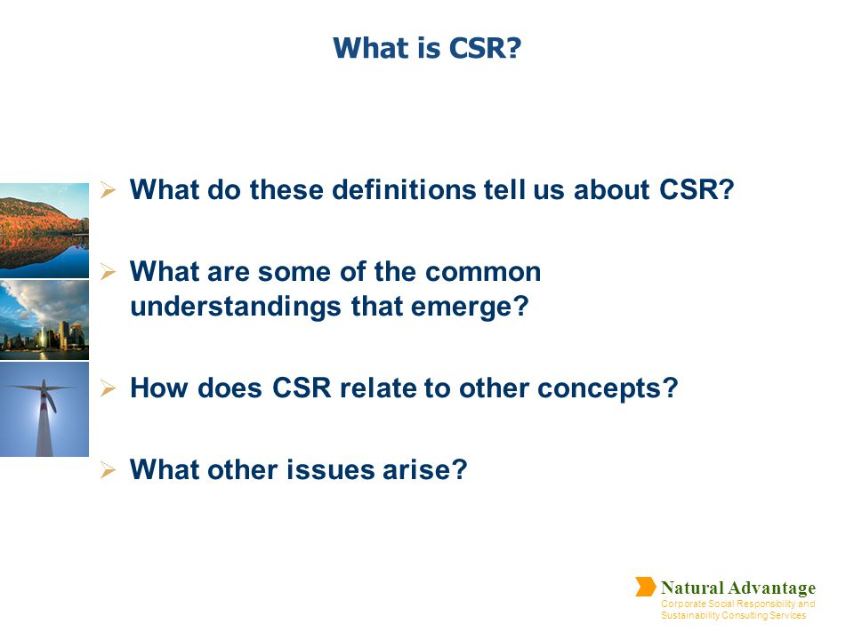 What is CSR What do these definitions tell us about CSR What are some of the common understandings that emerge