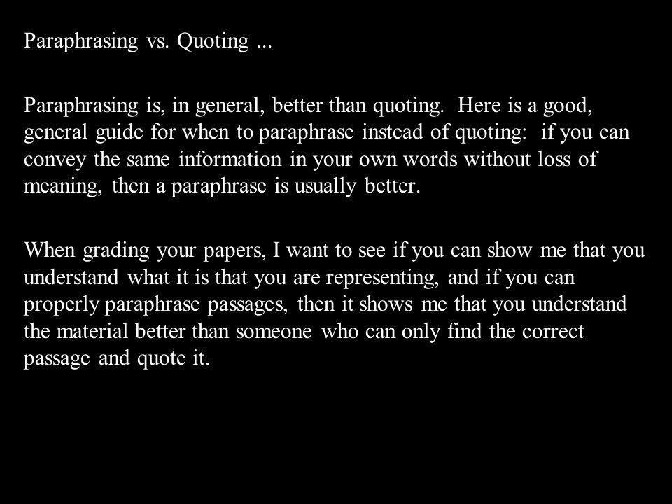 Paraphrasing vs. Quoting ...