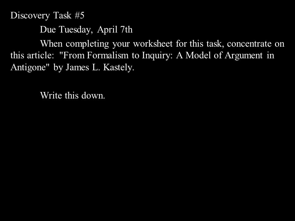 Discovery Task #5 Due Tuesday, April 7th.