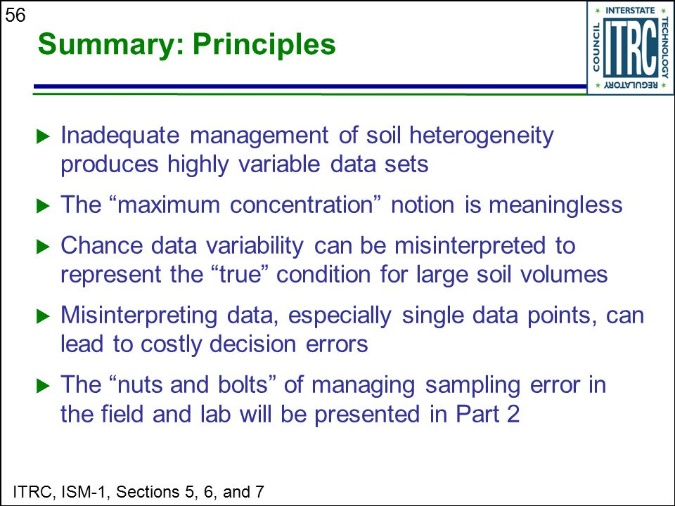 Summary: Principles Inadequate management of soil heterogeneity produces highly variable data sets.