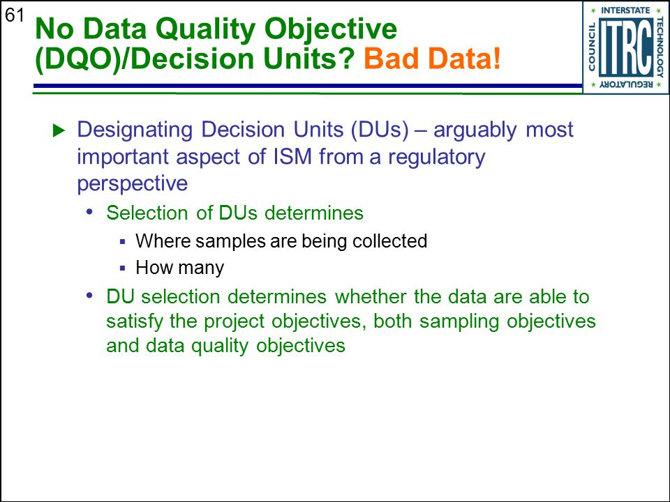 No Data Quality Objective (DQO)/Decision Units Bad Data!
