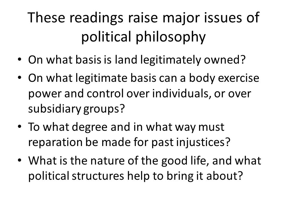 These readings raise major issues of political philosophy