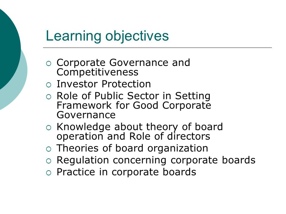 Learning objectives Corporate Governance and Competitiveness
