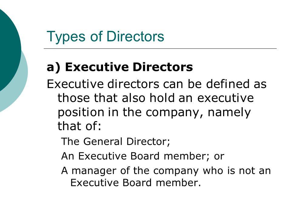Types of Directors a) Executive Directors
