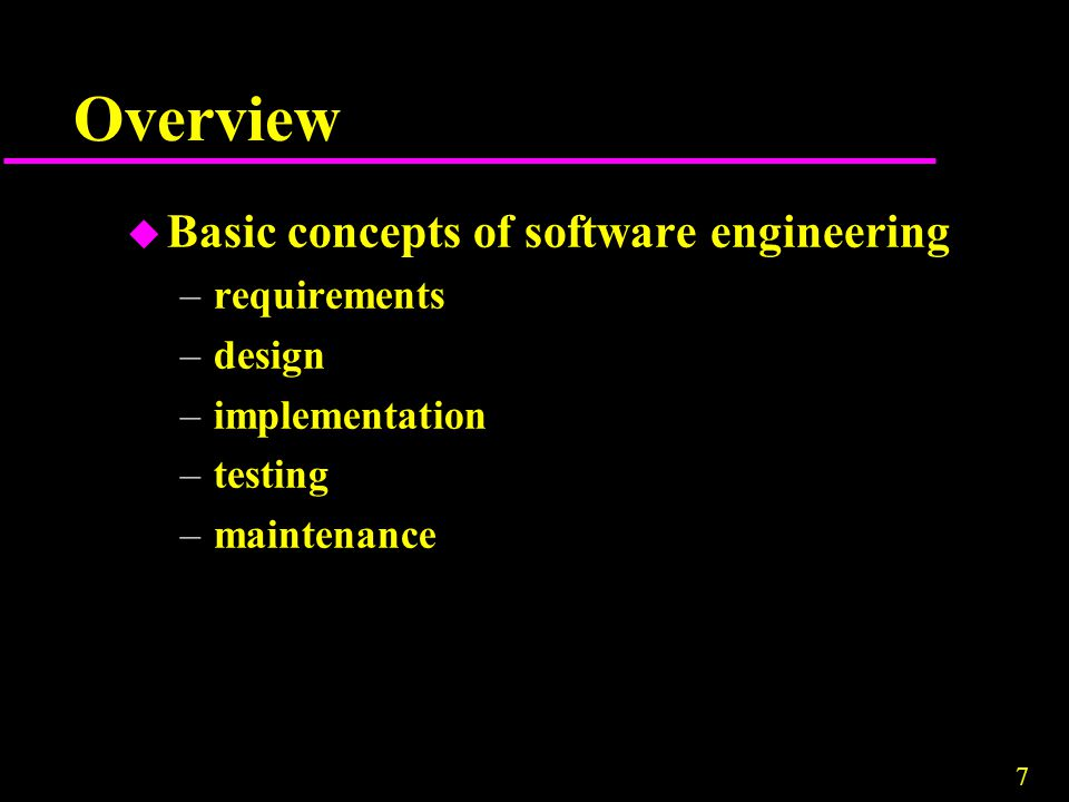 Overview Basic concepts of software engineering requirements design