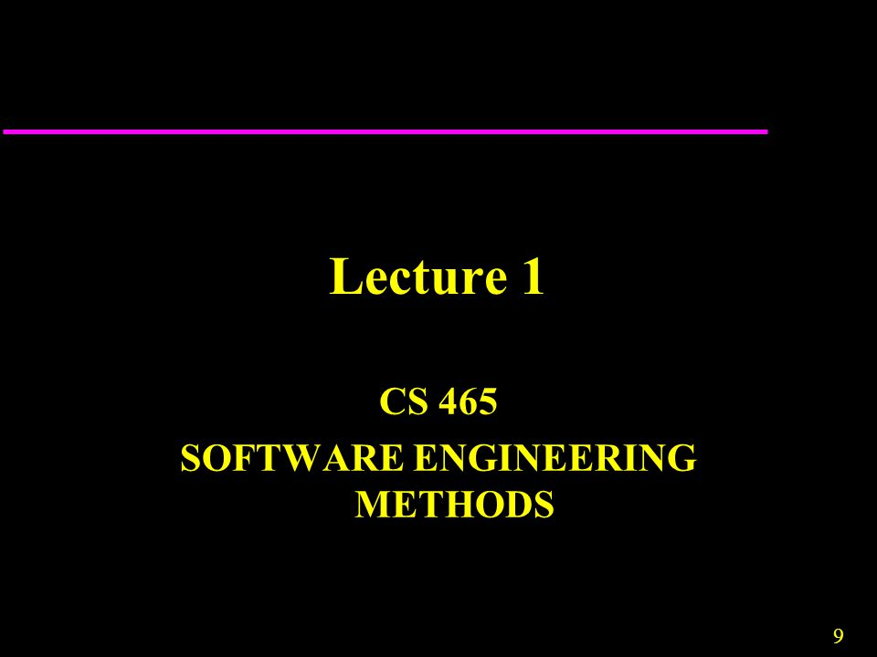 CS 465 SOFTWARE ENGINEERING METHODS