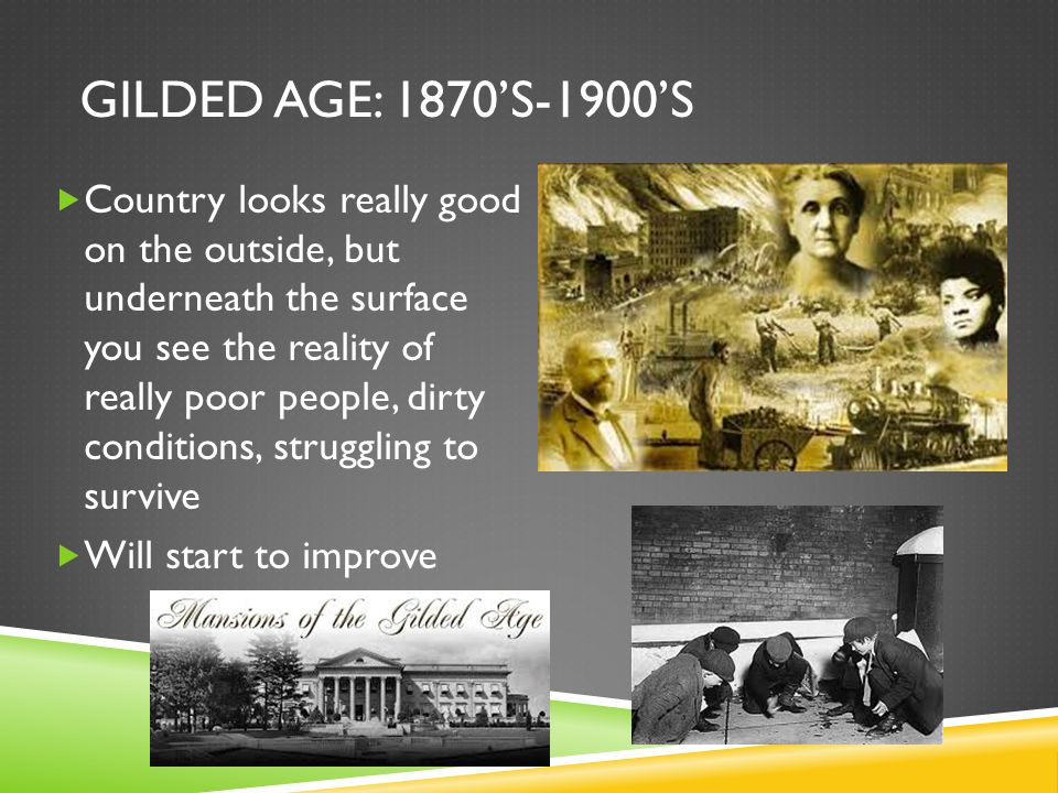 Gilded Age: 1870's-1900's
