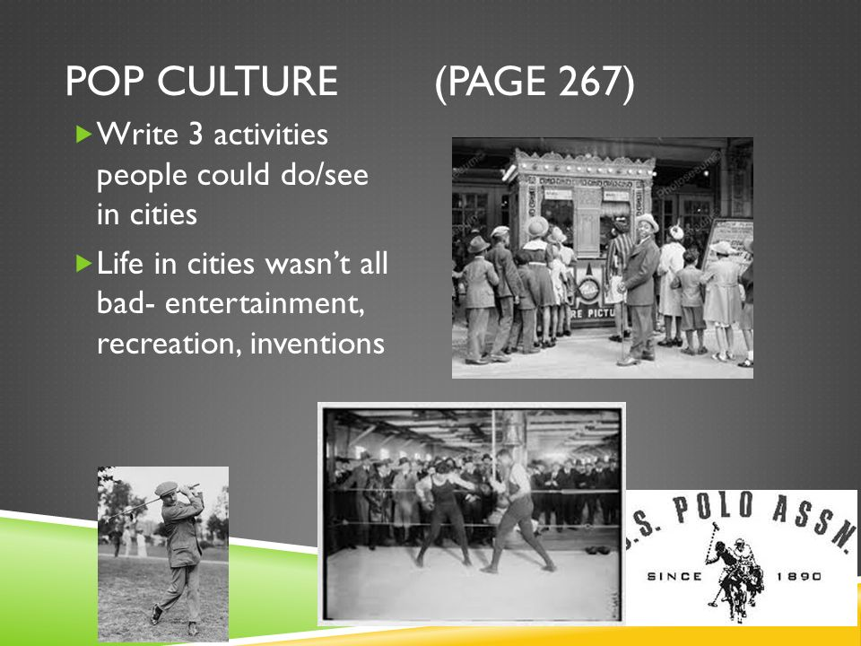 Pop Culture (page 267)Write 3 activities people could do/see in cities.