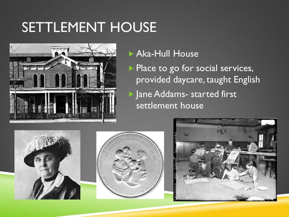 Settlement House Aka-Hull House