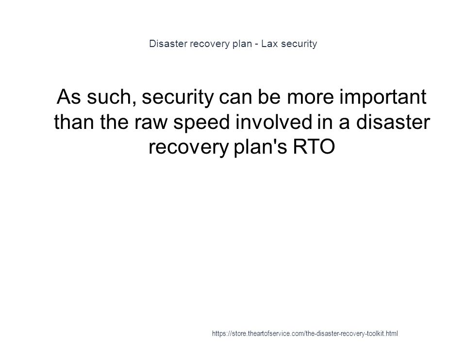 Disaster recovery plan - Lax security