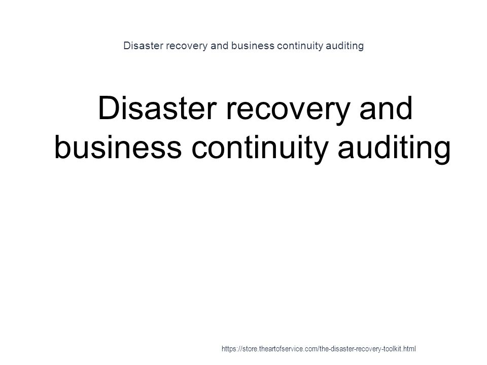 Disaster recovery and business continuity auditing