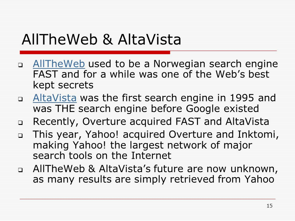 AllTheWeb & AltaVista AllTheWeb used to be a Norwegian search engine FAST and for a while was one of the Web's best kept secrets.
