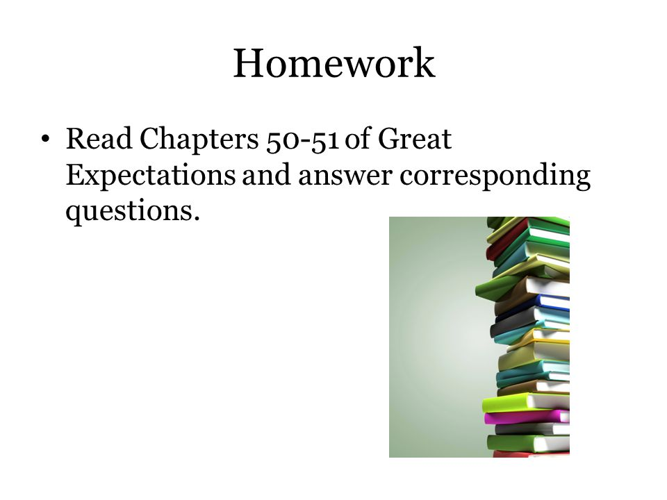 Homework Read Chapters 50-51 of Great Expectations and answer corresponding questions.