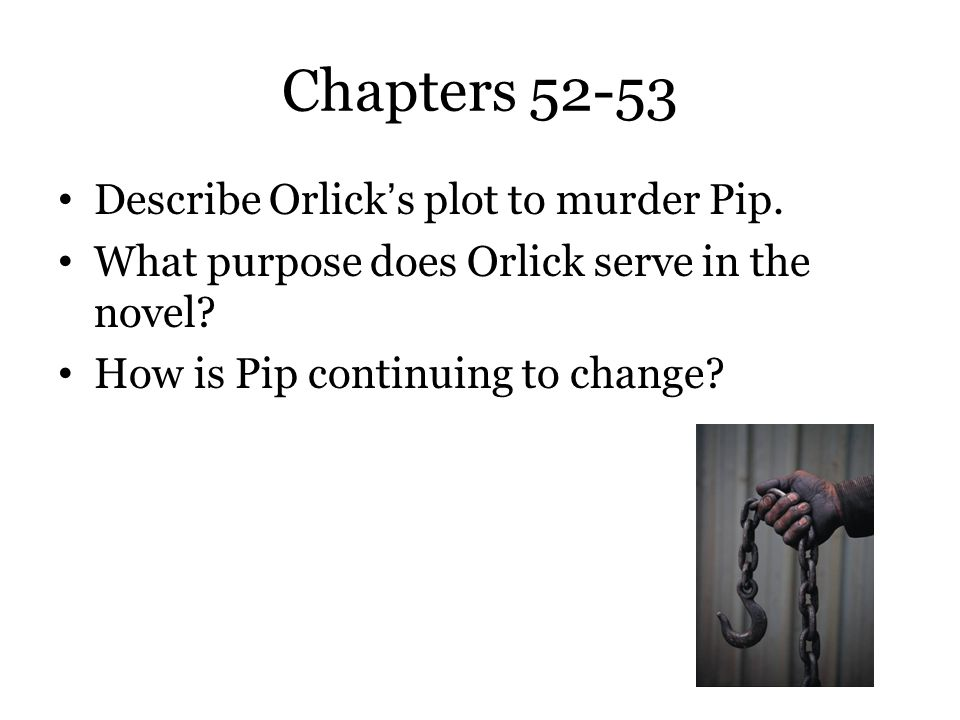 Chapters 52-53 Describe Orlick's plot to murder Pip.