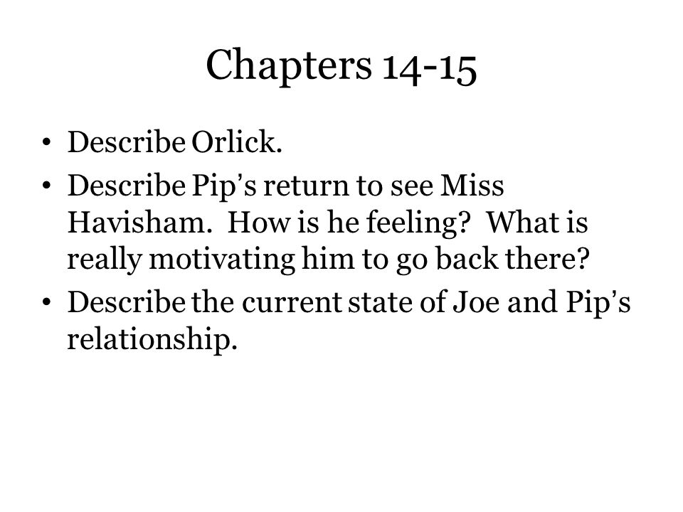 Chapters 14-15 Describe Orlick.
