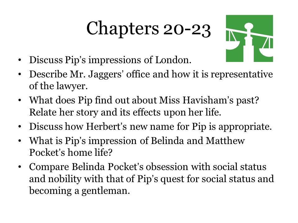 Chapters 20-23 Discuss Pip's impressions of London.