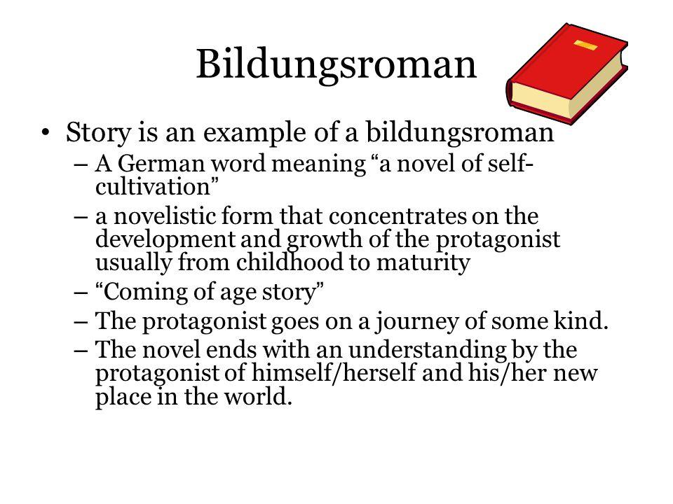 Bildungsroman Story is an example of a bildungsroman