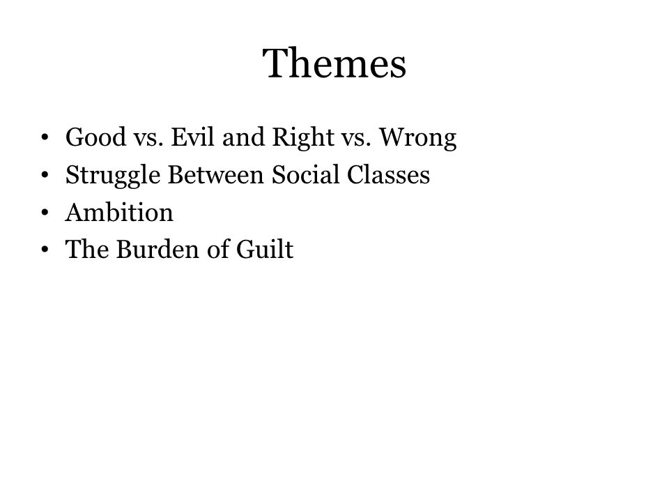 Themes Good vs. Evil and Right vs. Wrong