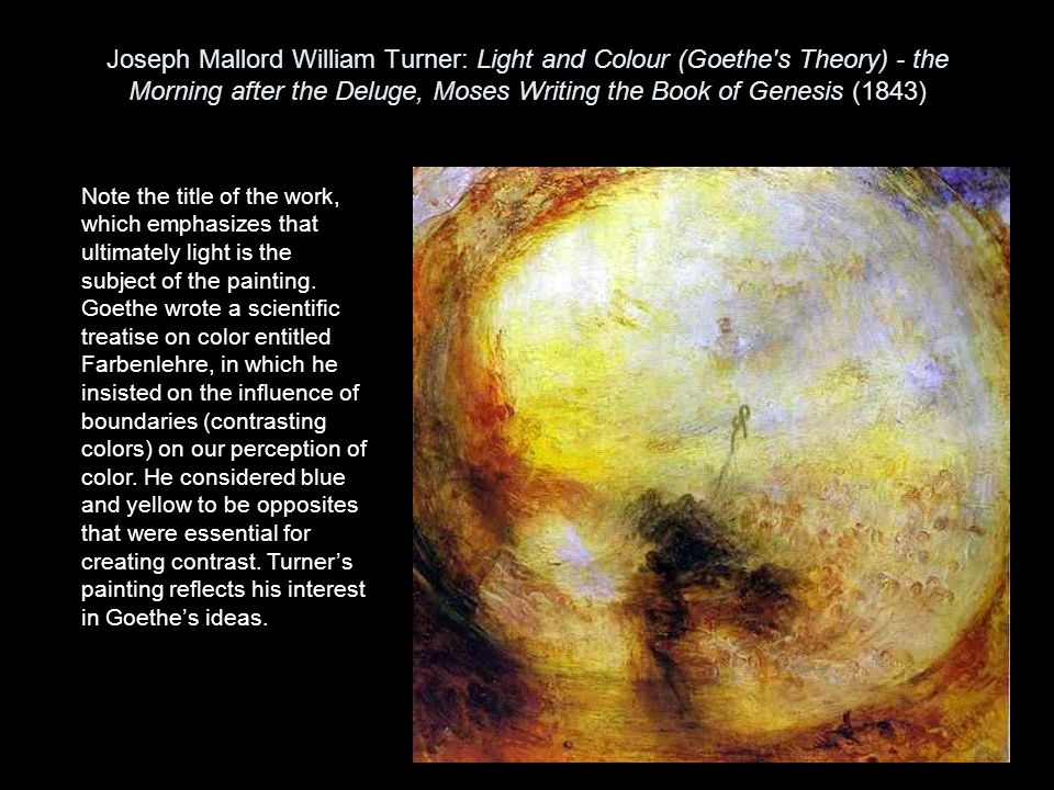 Joseph Mallord William Turner: Light and Colour (Goethe s Theory) - the Morning after the Deluge, Moses Writing the Book of Genesis (1843)