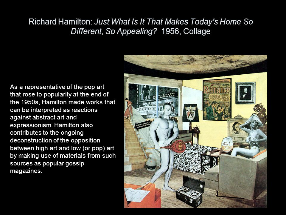 Richard Hamilton: Just What Is It That Makes Today s Home So Different, So Appealing 1956, Collage