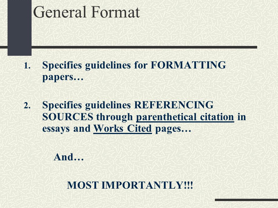 General Format Specifies guidelines for FORMATTING papers…