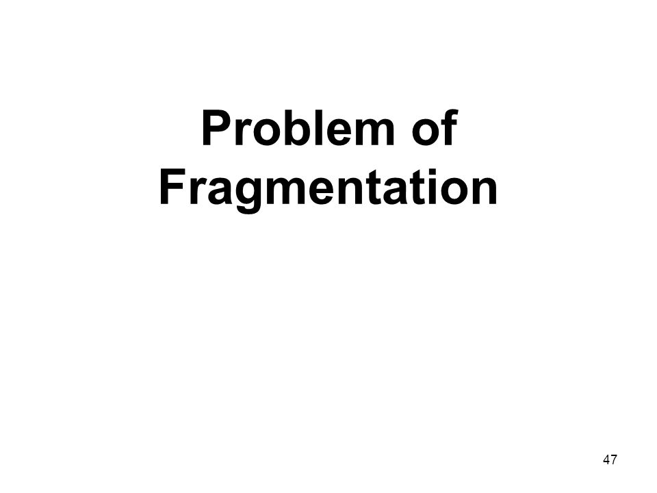 Problem of Fragmentation