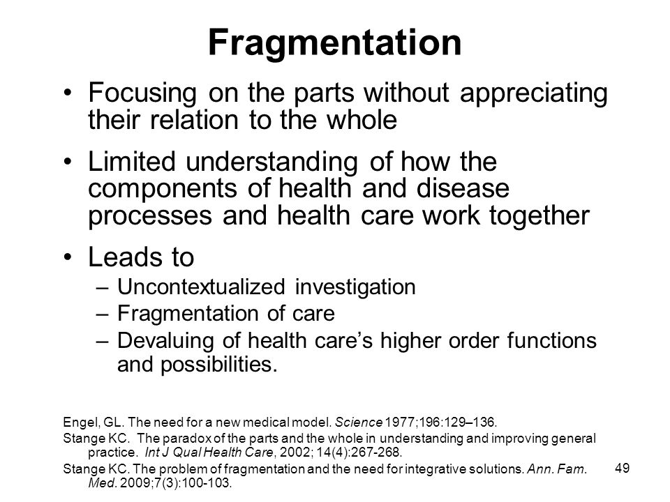 Fragmentation Focusing on the parts without appreciating their relation to the whole.